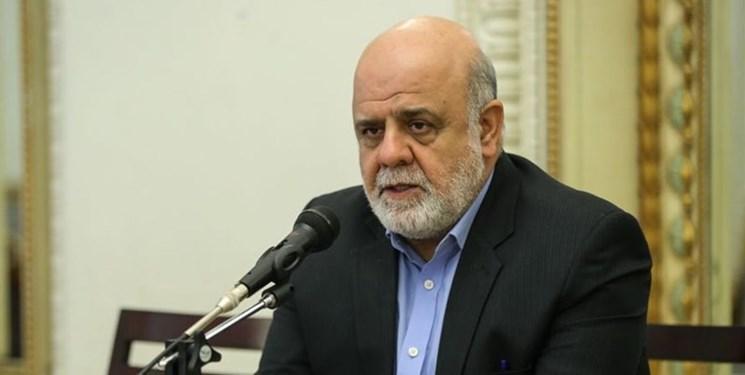 سفیر ایران: مرزهای ایران و عراق مرزهای دوستی و همکاری های مشترک است